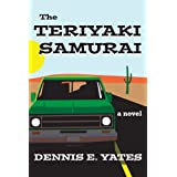 The Teriyaki Samurai (Coming-Of-Age Comedy) ~ Dennis Yates