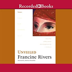 Unveiled: Tamar: Lineage of Grace, Book 1 | [Francine Rivers]
