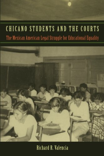 Chicano Students and the Courts: The Mexican American Legal Struggle for Educational Equality (Critical America) PDF