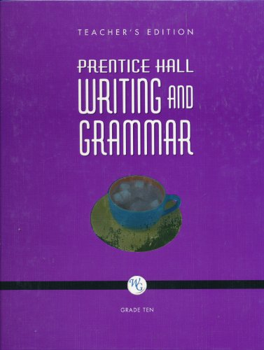 Prentice Hall Writing and Grammar Grade 10 Teacher's Edition