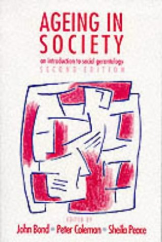 Ageing in Society: An Introduction to Social Gerontology (Published in association with The Open University)