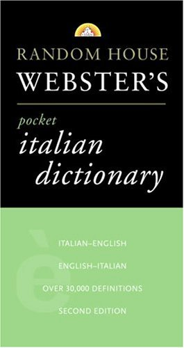 Random House Webster's Pocket Italian Dictionary, 2nd Edition (Best-Selling Random House Webster's Pocket Reference)