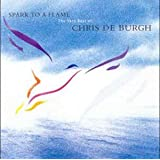 Spark To A Flame: The Very Best Ofby Chris De Burgh