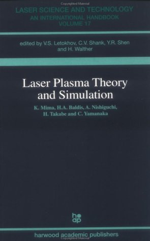 Laser Plasma Theory and Simulation (Laser Science and Technology,)