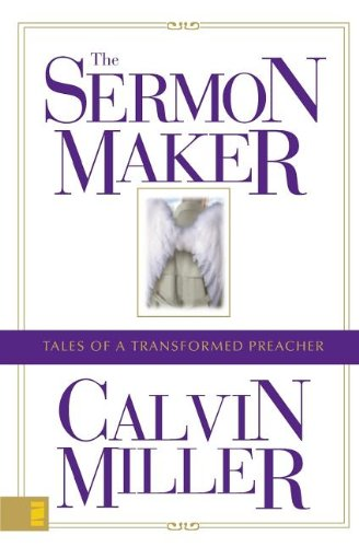 The Sermon Maker Tales of a Transformed Preacher310255279
