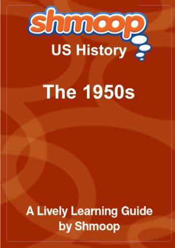 The 1950s: Shmoop US History Guide