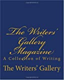 img - for The Writers' Gallery Magazine: A Collection of Writing book / textbook / text book