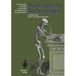 Prähistorische Anthropologie: Leitfaden der Feld- und Labormethoden (German Edition)
