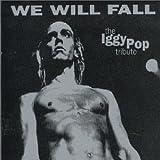 Iggy Pop We Will Fall: An Iggy Tribute