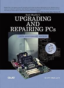 Upgrading and Repairing PCs (15th Edition) by Scott Mueller