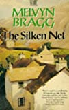 The Silken Net (0340553480) by Bragg, Melvyn