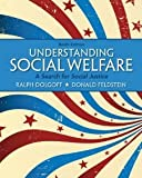img - for Understanding Social Welfare: A Search for Social Justice (9th Edition) [Paperback] [2012] 9 Ed. Ralph Dolgoff, Donald Feldstein book / textbook / text book