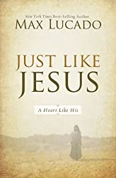 Just Like Jesus: A Heart Like His (The Bestseller Collection Book 2)