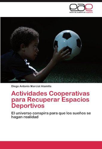 actividades-cooperativas-para-recuperar-espacios-deportivos-el-universo-conspira-para-que-los-suenos