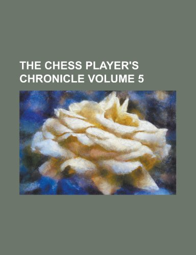 The Chess Player's Chronicle Volume 5