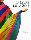 echange, troc Philippa Scott - Le livre de la soie