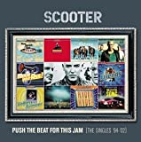 Scooter Push the Beat for This Jam: the Singles 1994-2002