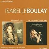 echange, troc Isabelle Boulay - Coffret 2 CD : Mieux qu'ici-bas / Au moment d'être à vous