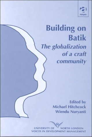 Building on Batik (University of North London Voices in Development Management)
