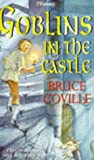 Goblins in the Castle (H Fantasy) (0340635932) by Coville, Bruce
