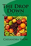 img - for The Drop Down: San's 30 Day Weight Loss Guide book / textbook / text book