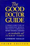 The Good Doctor Guide: A Unique Directory of Recommended Medical Specialists (0684817810) by Page, Martin