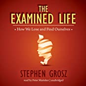 The Examined Life: How We Lose and Find Ourselves | [Stephen Grosz]