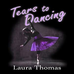 Tears to Dancing | [Laura Thomas]