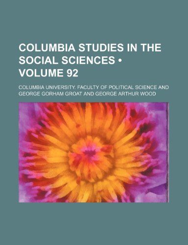 Columbia Studies in the Social Sciences (Volume 92)