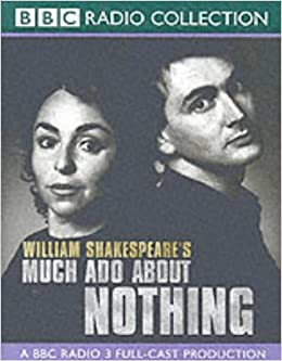 Much Ado About Nothing (Radio Dramatization) - William Shakespeare
