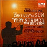 Sofia Gubaidulina: The Canticle of the Sun/Music for Flute, Strings & Percussion