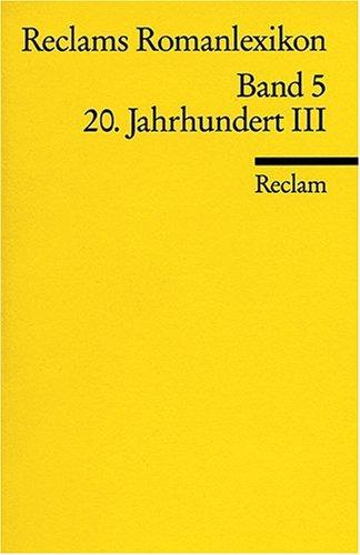 Reclams Romanlexikon: 20. Jahrhundert III: BD 5