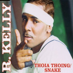 R. Kelly - Thoia Thoing/Snake - Zortam Music