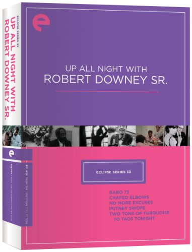 Cover art for  Eclipse Series 33: Up All Night with Robert Downey Sr. (Babo 73, Chafed Elbows, No More Excuses, Putney Swope, Two Tons of Turquoise to Taos Tonight) (Criterion Collection)