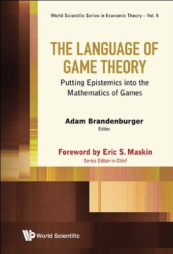 The Language of Game Theory: Putting Epistemics into the Mathematics of Games (World Scientific Series in Economic Theory)