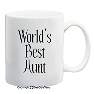 Amazon.com: WORLD'S BEST AUNT - Coffee or Tea Cup 11 or 15