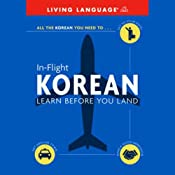 In-Flight Korean: Learn Before You Land | [Living Language]