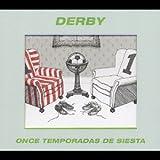 Derby(Once Temporadas De Siesta)