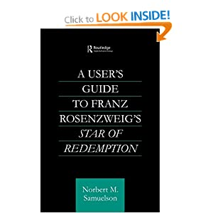 A User's Guide to Franz Rosenzweig's Star of Redemption (Routledge Jewish Philosophy) Norbert Max Samuelson