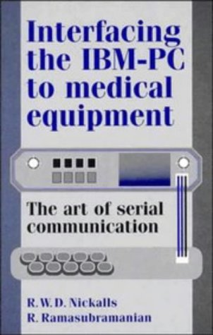 Interfacing the IBM-PC to Medical Equipment: The Art of Serial Communication