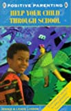 img - for Help Your Child Through School (Positive Parenting) by Lindon Jennie Lindon Lance (1994-03-17) Paperback book / textbook / text book