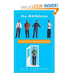 The Mandates: 25 Real Rules for Successful Gay Dating Dave Singleton