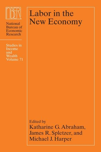 Labor in the New Economy (National Bureau of Economic Research Studies in Income and Wealth)
