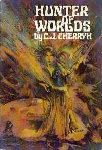 Hunter of Worlds, C. J CHERRYH