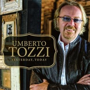 Umberto Tozzi - Yesterday, Today - Zortam Music