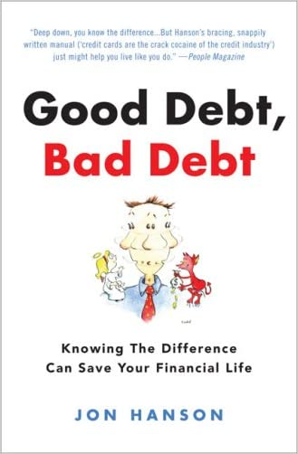 Good Debt, Bad Debt: Knowing the Difference Can Save Your Financial Life