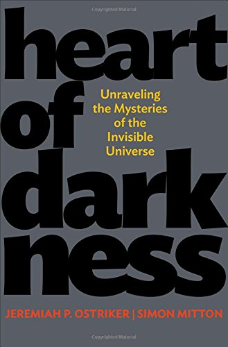 Heart of Darkness: Unraveling the Mysteries of the Invisible Universe
