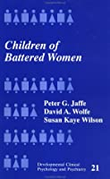 Children of Battered Women (Developmental Clinical Psychology and Psychiatry)