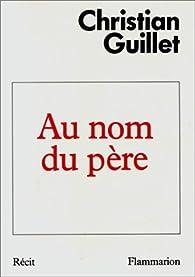 Au nom du père par Christian Guillet