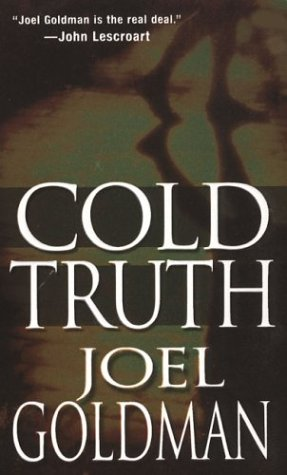 Cold Truth, JOEL GOLDMAN